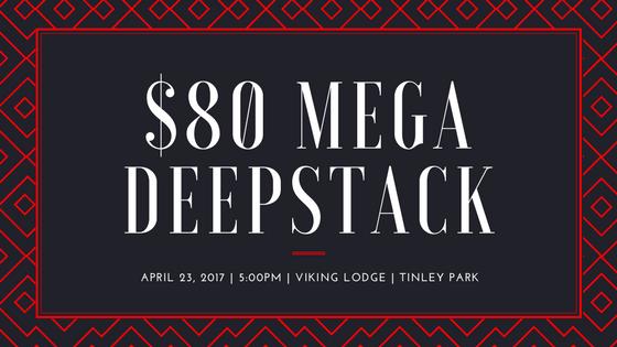 $80 Mega Deepstack Touranment