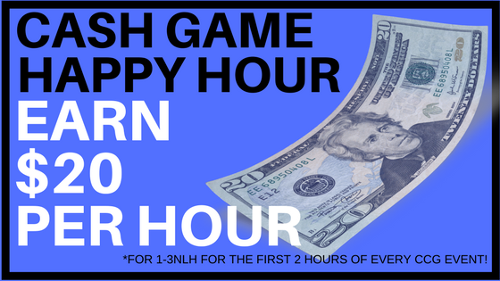 Cash Game Happy Hour: Earn $20 an hour!