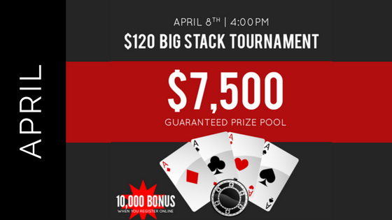 $120 Big Stack Tournament