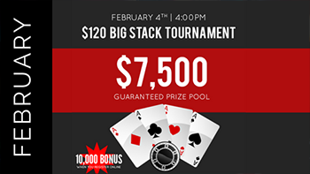 February Big Stack 3.0 Tournament