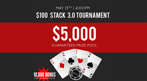 May 13th Stack 3.0 Tournament