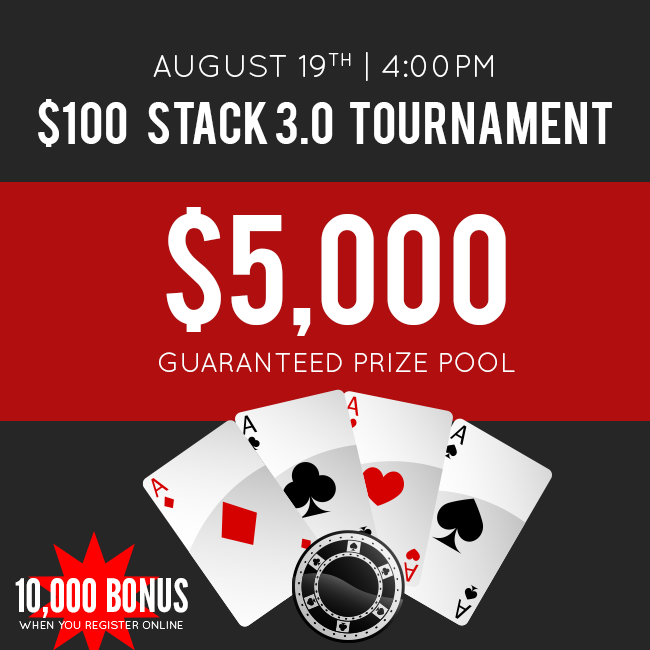 $100 Stack 3.0 Tournament in July