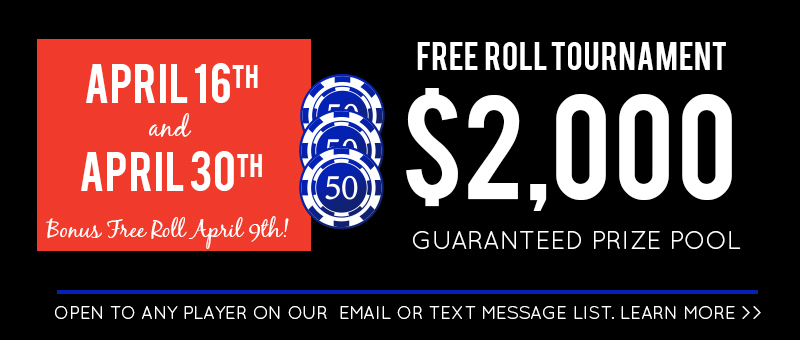 3 Big Free Roll Tournaments in April!