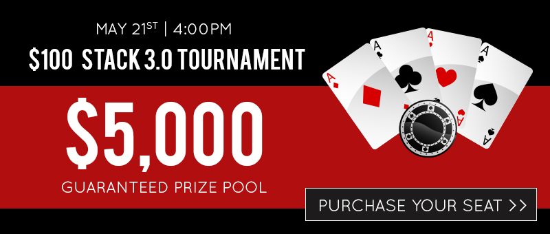 May 21 Stack 3.0 Tournament