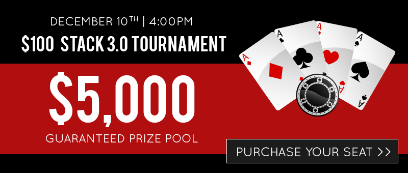 December $100 Stack 3.0 Tournament