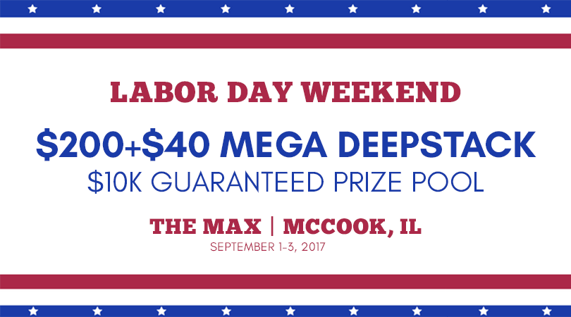 Labor Day Weekend $240 Tournament with $10K Guaranteed Minimum Prize Pool: