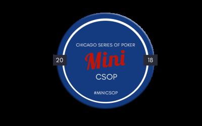 2018 Mini CSOP – Chicago Series of POKER