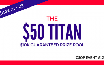 The $50 TITAN 2018 CSOP Event #12 with $10,000 Guaranteed Prize Pool
