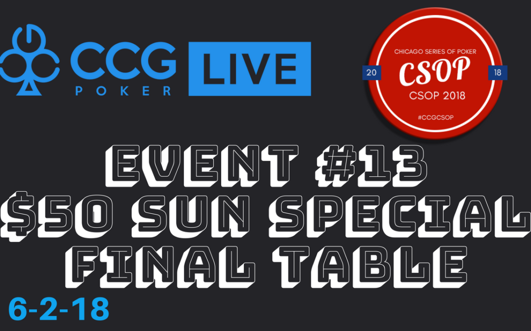 CSOP Event #13 $50 Sunday Special Final Table Video
