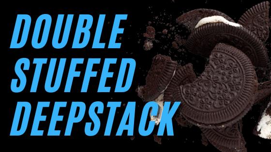 Double stuffed deepstack